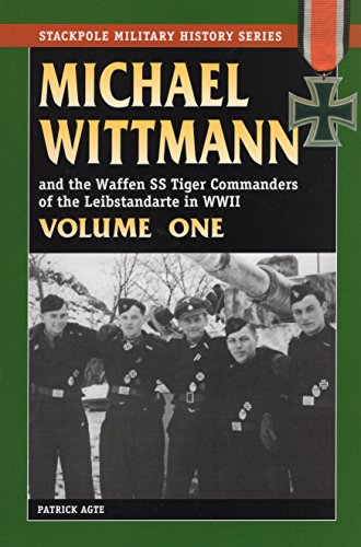 MICHAEL WITTMANN AND THE WAFFEN SS TIGER COMMANDERS