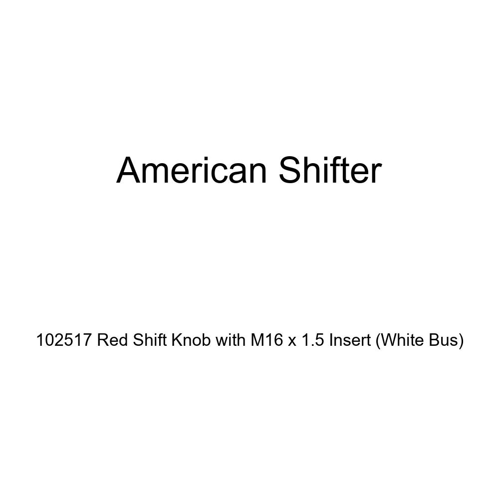 American Shifter 102517 Red Shift Knob with M16 x 1.5 Insert White Bus