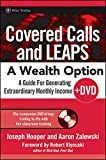img - for Covered Calls and LEAPS -- A Wealth Option: A Guide for Generating Extraordinary Monthly Income book / textbook / text book