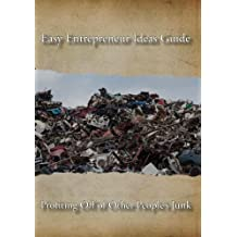 Easy Entrepreneur Ideas Guide to Profiting Off of Other People's Junk