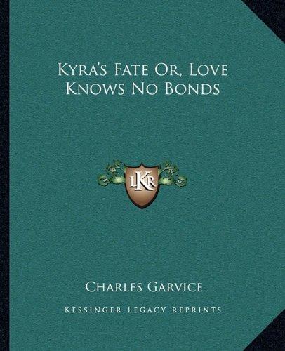 Kyra's Fate Or, Love Knows No Bonds ebook