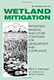 Wetland Mitigation: Mitigation Banking and Other