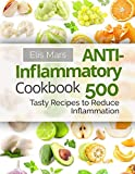 Anti-Inflammatory Cookbook: 500 Tasty Recipes to Reduce Inflammation: more info
