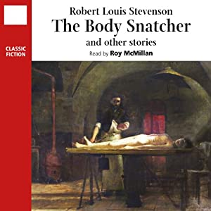 The Body Snatcher and Other Stories Audiobook