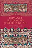 Humanist Readings in Jewish Folklore