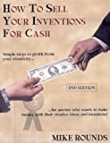 How to Sell Your Inventions For Cash