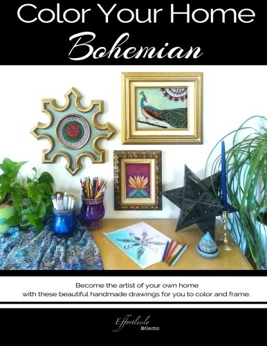 Color Your Home Bohemian: A Bohemian Home Décor Book / Adult Coloring Book – Become the artist of your own home with these beautiful handmade drawings…