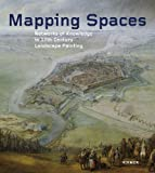 Mapping Spaces : Networks of Knowledge in 17th Century Landscape Painting, , 3777422304
