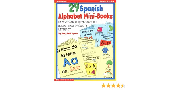 Amazon.com: 29 Spanish Alphabet Mini-books (9780439244428): Mary Beth Spann: Books