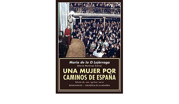 Una mujer por caminos de España: Recuerdos de propagandista ...