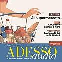 ADESSO audio - Al supermercato. 6/2015: Italienisch lernen Audio - Im Supermarkt Hörbuch von  div. Gesprochen von:  div.
