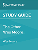 Study Guide: The Other Wes Moore by Wes Moore (SuperSummary)