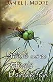 Jackie and the Magic Dandelion, Daniel Moore, 1475185812