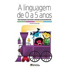 A Linguagem de 0 a 5 anos: Coleção Completa (Portuguese Edition)