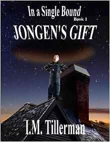 Jongen's Gift (In a Single Bound - Bk 1): I.M. Tillerman