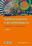 Qualitätsmanagement in der Luftfahrtindustrie: Die EN 9100:2017 verständlich erklärt