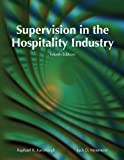 Supervision in the Hospitality Industry (AHLEI), Kavanaugh, Raphael R. and Ninemeier, Jack D., 0133085589