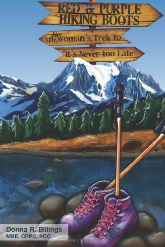 """Read Online By Ms Donna R Billings Red and Purple Hiking Boots: An Older Woman's Trek to """"It's Never too Late"""" (1st First Edition) [Paperback] PDF"""