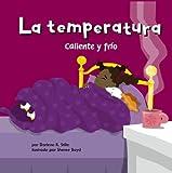 La Temperatura: Caliente y Frio (Ciencia asombrosa) (Spanish Edition)