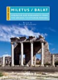 Miletus / Balat: Urbanism and Monuments from the Archaic to Ottoman Periods