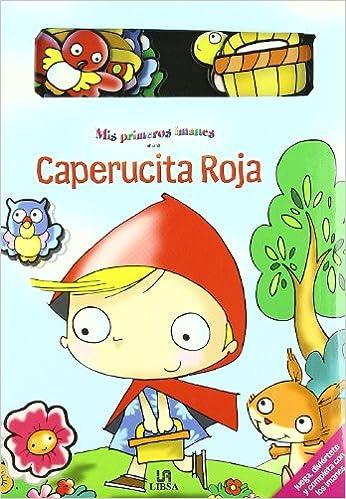 CAPERUCITA ROJA - MIS PRIMEROS IMANES: EQUIPO LIBSA: 9788466211963: Amazon.com: Books