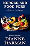 Murder and Food Porn (Northwest Cozy Mysteries) by  Dianne Harman in stock, buy online here