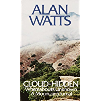 Cloud-hidden, Whereabouts Unknown: A Mountain Journal