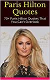 Paris Hilton Quotes: 70+ Paris Hilton Quotes That You Can t Overlook