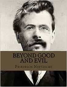 Friedrich nietzsche beyond good and evil book