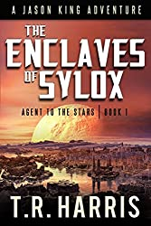 The Enclaves of Sylox (Jason King - Agent to the Stars Book 1) (English Edition)