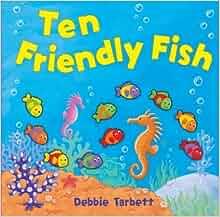 Ten friendly fish by debbie tarbett little tiger press for Ten little fish