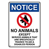 Weatherproof Plastic Vertical OSHA NOTICE No Animals Except Sign with English Text and Symbol