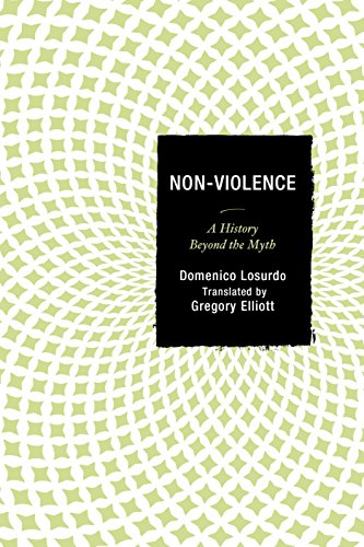 Non-Violence: A History Beyond the Myth (The Myth Of Religious Violence)