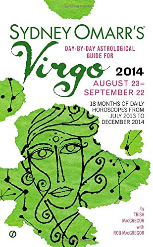 Sydney Omarr's Day-By-Day Astrological Guide for the Year 2014: Virgo (Sydney Omarr's Day-by-Day Astrological Guides)