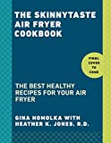 The Skinnytaste Air Fryer Cookbook: The Best Healthy Recipes for Your Air Fryer