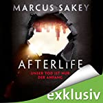 Afterlife: Unser Tod ist nur der Anfang | Marcus Sakey