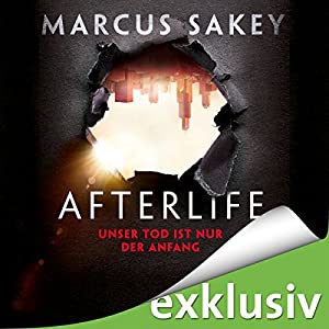 Afterlife: Unser Tod ist nur der Anfang Hörbuch