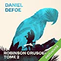 Robinson Crusoé: Tome 2 Audiobook by Daniel Defoe Narrated by Laurent Jacquet