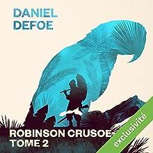 Robinson Crusoé: Tome 2   Livre audio Auteur(s) : Daniel Defoe Narrateur(s) : Laurent Jacquet