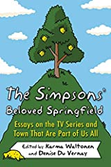 The Simpsons' Beloved Springfield: Essays on the TV Series and Town That Are Part of Us All Kindle Edition