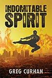 Indomitable Spirit (Max Singer Adventures Book 1)