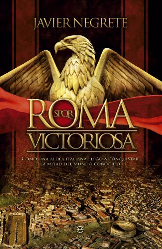 Roma victoriosa (Historia Divulgativa) par Javier Negrete