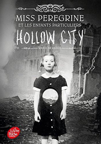Miss Peregrine Et Les Enfants Particuliers 2 - Hollow City French Edition