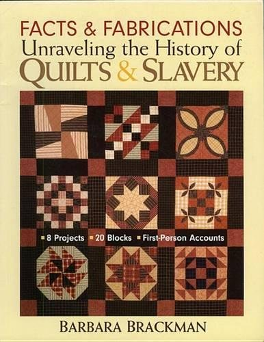 Search : Facts & Fabrications-Unraveling the History of Quilts & Slavery: 8 Projects 20 Blocks First-Person Accounts