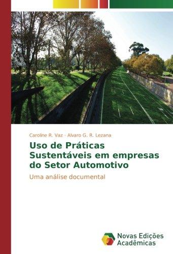 Uso de Práticas Sustentáveis em empresas do Setor Automotivo: Uma análise documental (Portuguese Edition)