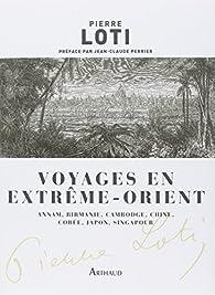 Voyages en Extrême-Orient par Pierre Loti