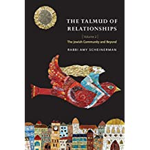 The Talmud of Relationships, Volume 2: The Jewish Community and Beyond