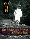 The Marathon Monks of Mount Hiei, John Stevens, 1626549958