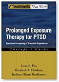 Prolonged Exposure Therapy for PTSD: Emotional Processing of Traumatic Experiences (Treatments That Work)