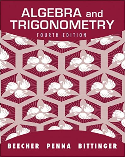 Algebra and trigonometry 4th edition judith a beecher judith a algebra and trigonometry 4th edition 4th edition fandeluxe Gallery